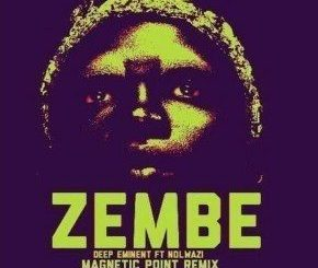 Deep Eminent Ft. Nolwazi – Zembe (Magnetic Point Remix) (Audio Download)
