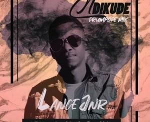 Lance Jnr Ft. Calvi B, Lilly M, JCMD – Ndikude (DrumPope Mix)(Audio)