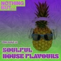 VA – Nothing But… Soulful House Flavours, Vol. 15(Album)