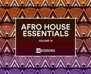 VA – Afro House Essentials, Vol. 10 (Album)