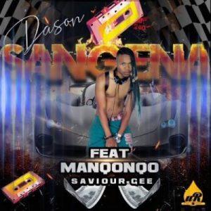Dason – Sangena Ft. Manqonqo & Saviour (Audio)