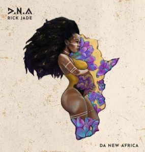 Rick Jade – D.N.A (Da New Africa) (ALBUM)