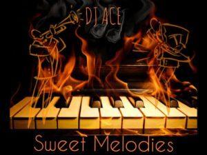 DJ Ace – Sweet Melodies (Soulful Piano Mix) (Audio)