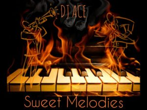 DJ Ace – Sweet Melodies (Soulful Piano Mix) (Audio)