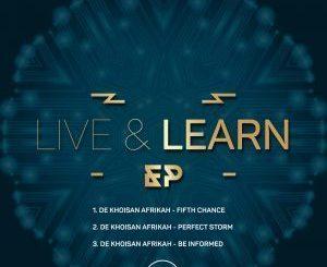 De Khoisan Afrikah – Live & Learn [Audio]