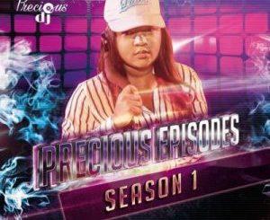 Precious DJ – The Precious Episodes Season 1 Mix [Audio]
