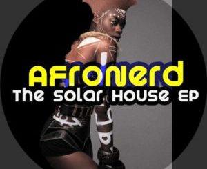 AfroNerd – The Solar House [EP]