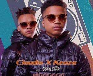 Claudio x Kenza – Mpororo Ft. Soulstar [Audio]
