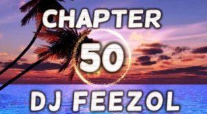 DJ FeezoL – Chapter 50 2019 (Mixtape)