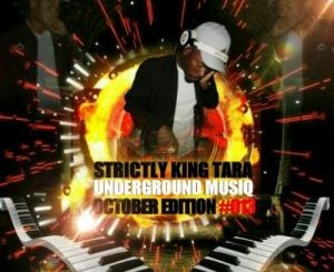 Dj King Tara – Strictly King Tara Vol. 13 [October Edition]