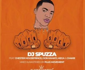 Dj Spuzza – Soek Soek Ft. Chester Houseprince, Don Kamati, MEGA & Chakie [Audio]