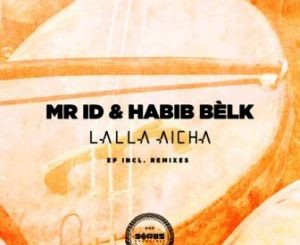 Mr. ID & Habib Belk – Lalla Aicha (De Mogul SA Remix) (Audio)