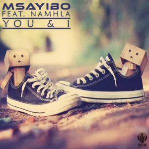 Msayibo – You & I Ft. Namhla [Audio]