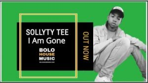 Sollyty Tee – I Am Gone (Original) (Audio)