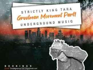 DJ King Tara – Strictly King Tara (Grootman Movement Episode1) (Audio)