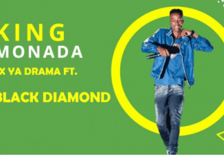 King Monada – Ex Ya Drama Ft. Black Diamond