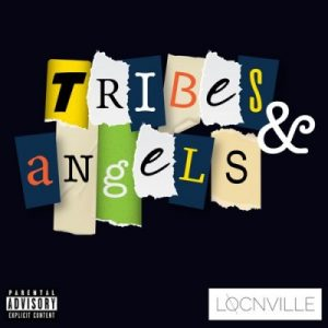 Locnville – Tribes & Angels Ft. Muzi Mnisi [Audio]
