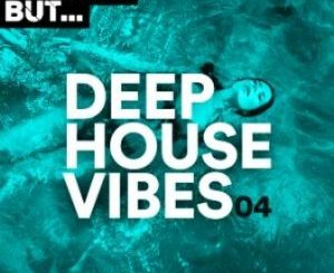 Nothing But… Deep House Vibes, Vol. 04 [Album]