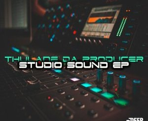 Thulane Da Producer – Studio Sound [EP]