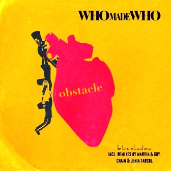 WhoMadeWho – Obstacle (Chaim & Jenia Tarsol Remix) (Audio)