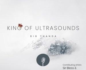 Big Thanda – King of Ultrasounds [EP]