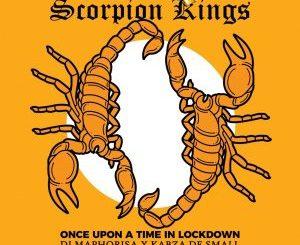 Dj Maphorisa x Kabza De Small – Scorpion Kings: Once Upon A Time In Lockdown [Album]