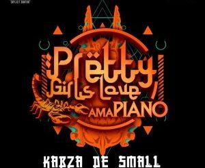 Kabza De Small – Pretty Girls Love Amapiano 2020 (Album)