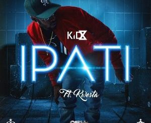 KiD X – Ipati ft. Kwesta [Audio]