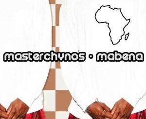 MasterChynos – Mabena [EP]