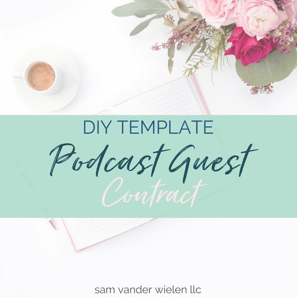 podcast guest contract podcast guest agreement podcast contract sam vander wielen diy legal templates