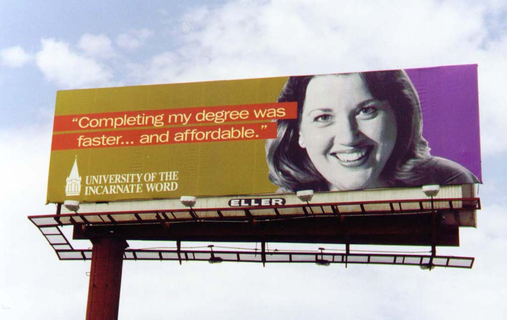 I was one of four UIW students featured on billboards and in newspaper ads during a 1998-99 ad campaign. As luck would have it, the first billboard that I saw with my photo on it was in the parking lot at the San Antonio Museum of Art. I was there for a job interview! And in case you're wondering, I got the job.