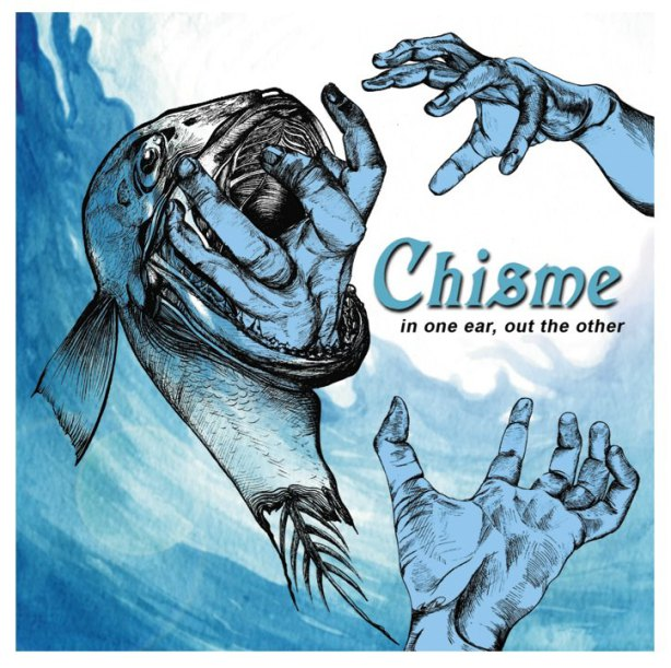 """Chisme's 2012 album, """"In One Ear, Out The Other."""""""