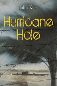 """Hurricane Hole"" by John Kerr. Publisher: Robert Hale (June 1, 2013)"