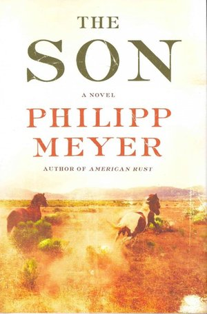 """The Son"" by Philipp Meyer. Publisher: Ecco (January 28, 2014)."