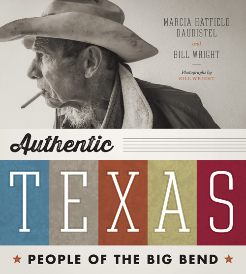 """""""Authentic Texas: People of the Big Bend"""" by Hatfield Daudistel.Publisher: University of Texas Press (October 20, 2013)."""