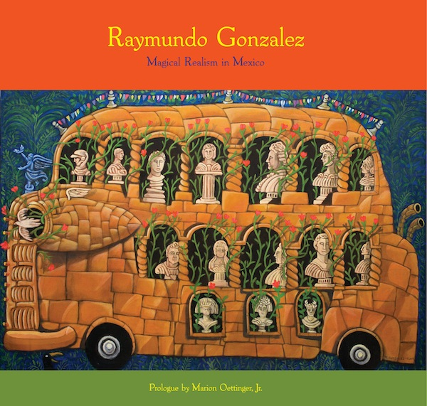 "The cover for ""Raymundo Gonzalez: Magical Realism in Mexico"" features ""Omnibus de la democracia (Bus of Democracy),"" 2008, acrylic on canvas, 63 x 77 inches, by Raymundo Gonzalez."