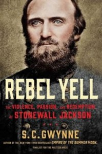 """Cover of """"Rebel Yell,"""" by S.C. Gwynne. Publisher: Scribner, 2014."""