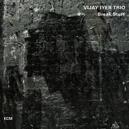 """Vijay Iyer and crew's new album, """"Break Stuff."""" Image courtesy of ECM."""