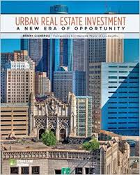 """""""Urban Real Estate Investment: A New Era of Opportunity"""" by Henry Cisneros. Publisher: Urban Land Institute (2015),"""