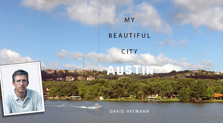 """*Featured/top image: """"My Beautiful City Austin"""" by David Heymann (and headshot). Courtesy images."""