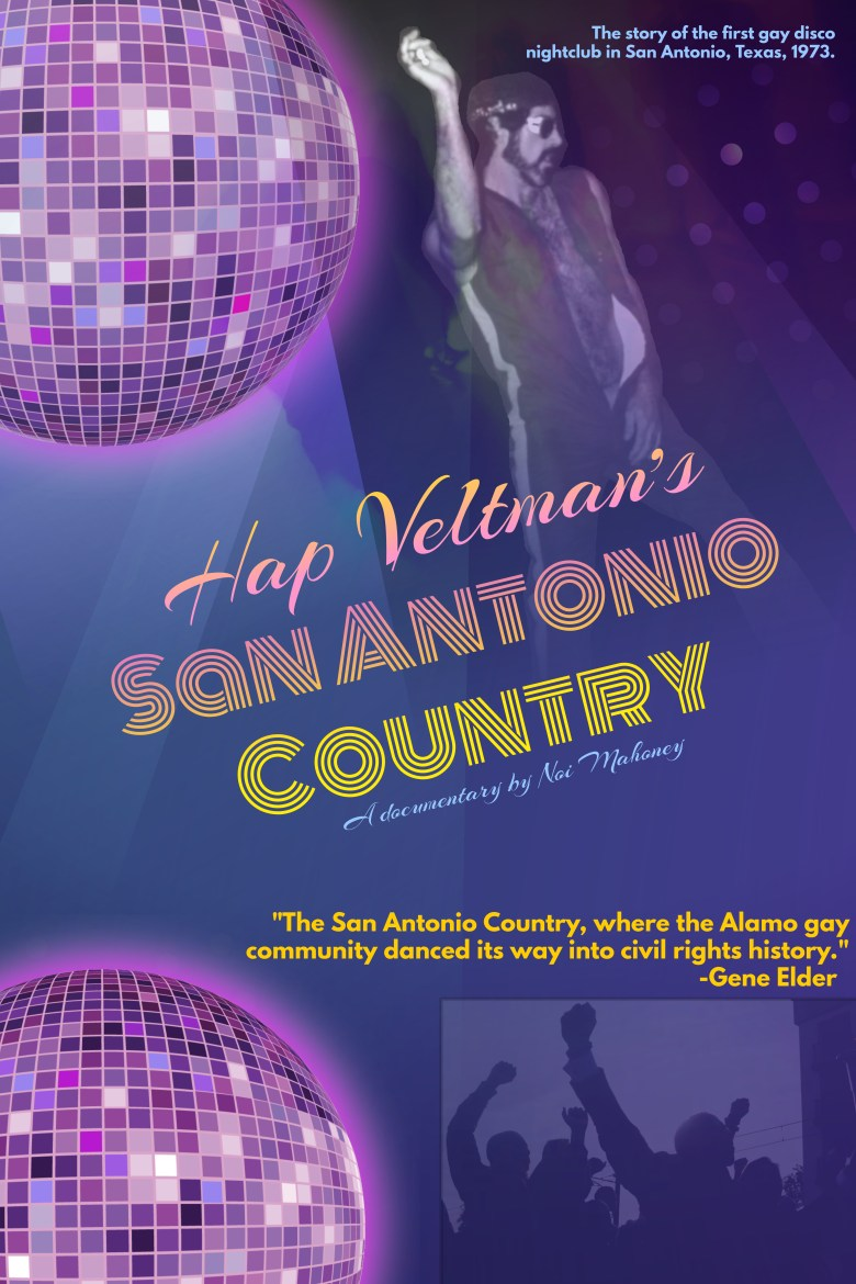 The poster for Noi Mahoney's new documentary on Hap Veltman, who opened the first gay disco in San Antonio in 1973.