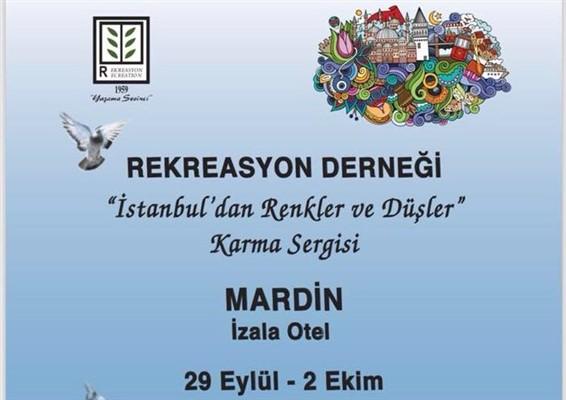 """""""İstanbul'dan Renkler ve Düşler"""" Mardin'de Açılıyor"""