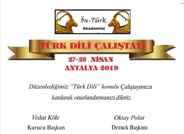 """Ön-Türk Akademisi'nden """"Türk Dili Çalıştayı"""""""