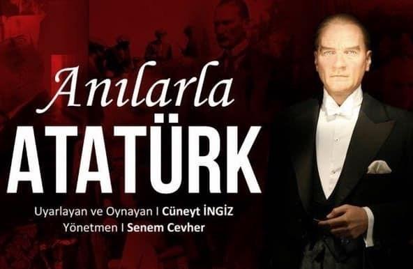 """30 Ağustos 2019 CUMA """"Anılarla Atatürk"""""""