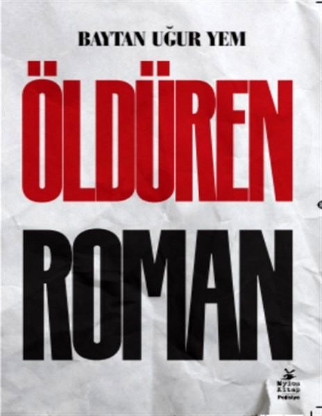 Baytan Uğur Yem, Öldüren Roman, Polisiye Roman, Cinayet, Korku,Sözcü Kitabevi, Storyel,Mylos Kitap,221B Dergisi