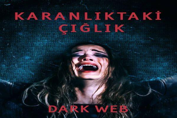 İnternetin 'Karanlık' Yüzü…