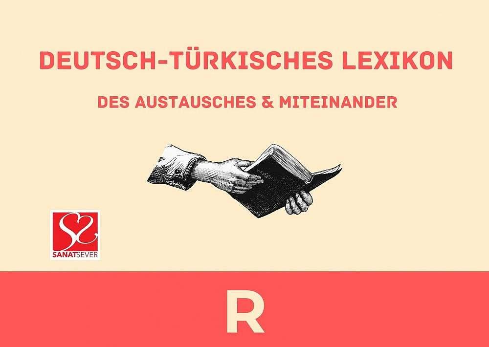 R - Deutsch-Türkisches Lexikon des Austausches & Miteinander