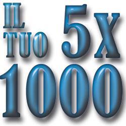 Il tuo 5×1000