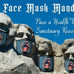 """Picture showing the presidents on Mount Rushmore wearing facemasks. Text reads, """"End Face Mask Mandates. Pass a Health Mandate Sanctuary Resolution"""""""