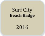 surf city 2016 beach badge